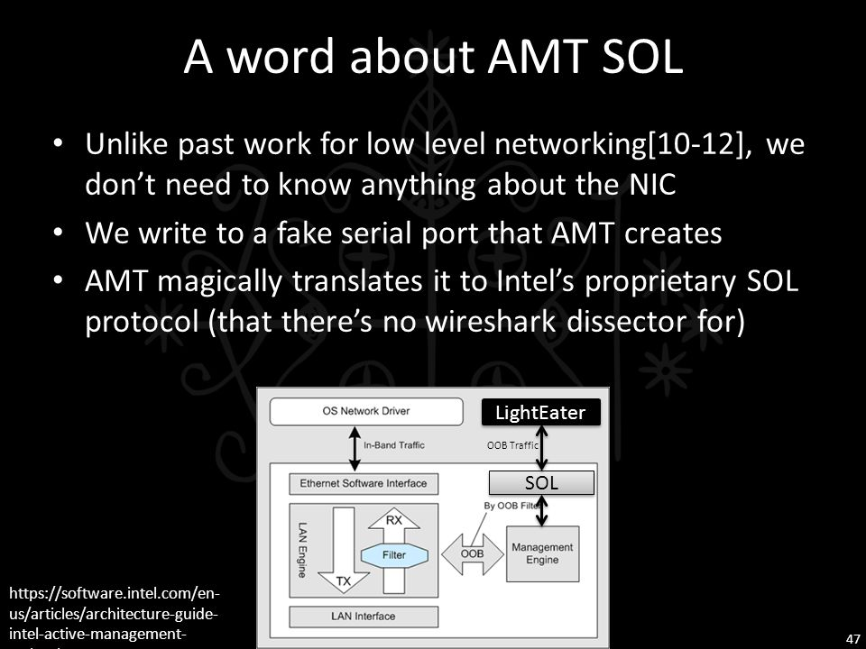 A word about AMT SOL Unlike past work for low level networking[10-12], we don't need to know anything about the NIC.